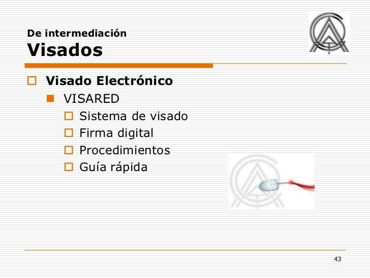 De intermediaciónVisados Visado Electrónico   VISARED      Sistema de visado      Firma digital      Procedimientos  ...