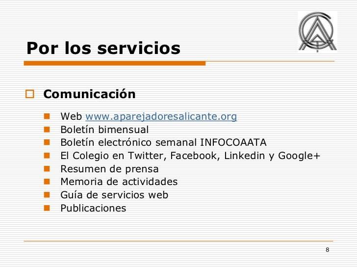 Por los servicios Comunicación     Web www.aparejadoresalicante.org     Boletín bimensual     Boletín electrónico sema...
