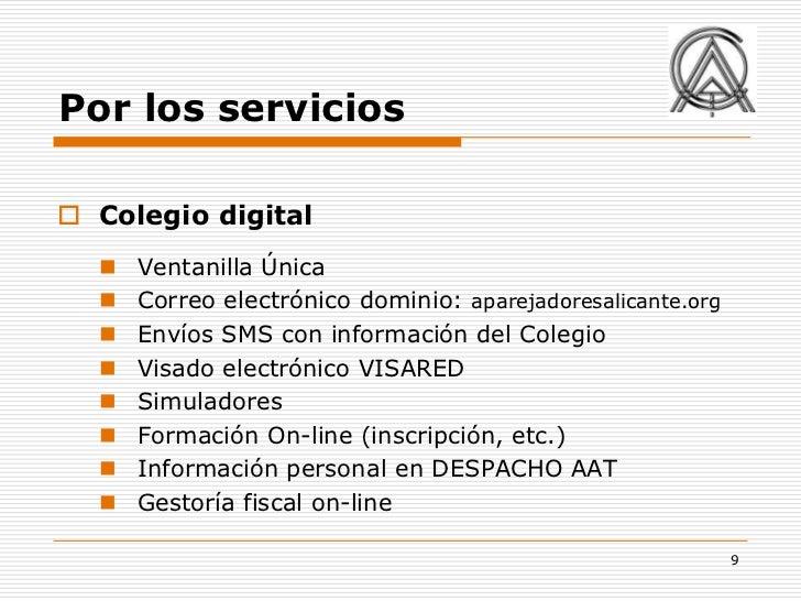 Por los servicios Colegio digital     Ventanilla Única     Correo electrónico dominio: aparejadoresalicante.org     En...