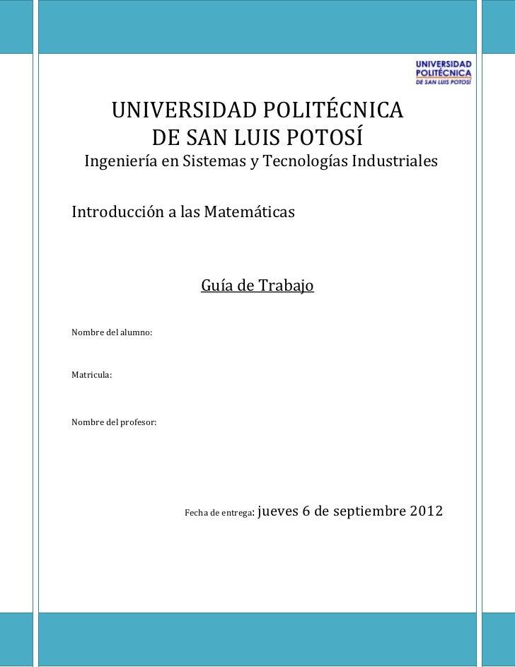 UNIVERSIDAD POLITÉCNICA            DE SAN LUIS POTOSÍ   Ingeniería en Sistemas y Tecnologías IndustrialesIntroducción a la...