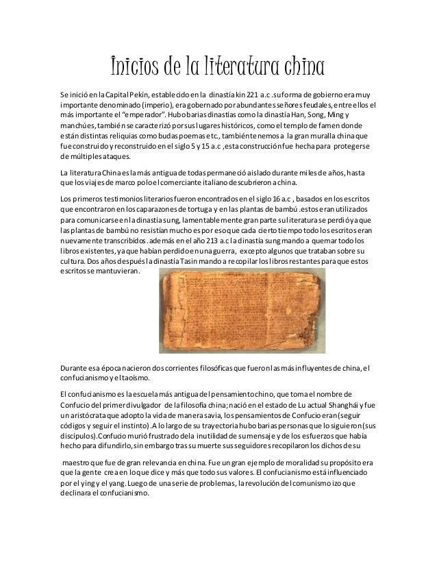 Inicios de la literatura china Se inicióenlaCapital Pekín, establecidoenla dinastíakin221 a.c .suforma de gobiernoeramuy i...