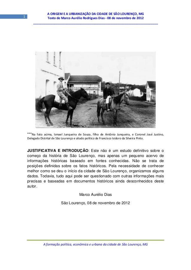 A ORIGEM E A URBANIZAÇÃO DA CIDADE DE SÃO LOURENÇO, MG1               Texto de Marco Aurélio Rodrigues Dias - 08 de novemb...