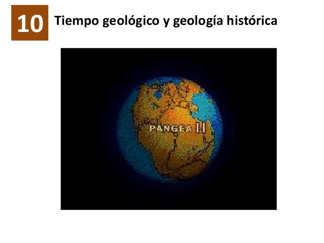 10 Tiempo geológico y geología histórica
