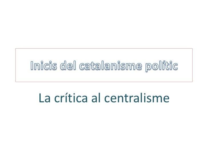 La crítica al centralisme