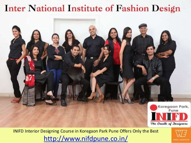 Inifd Interior Designing Course In Koregaon Park Pune Offers Only The