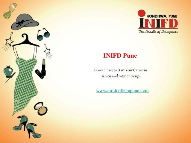 Inifd Pune A Great Place To Start Your Career In Fashion And