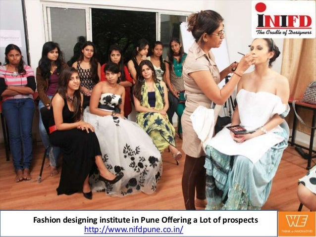 Fashion Designing Institute In Pune Offering A Lot Of Prospects