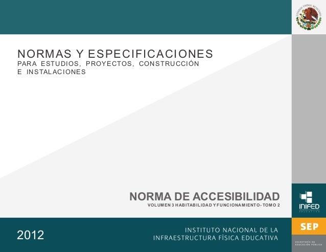 NORMAS Y ESPECIFICACIONES 2012 NORMA DE ACCESIBILIDAD VOLUMEN 3 HABITABILIDAD Y FUNCIONAMIENTO- TOMO 2 PARA ESTUDIOS, PROY...
