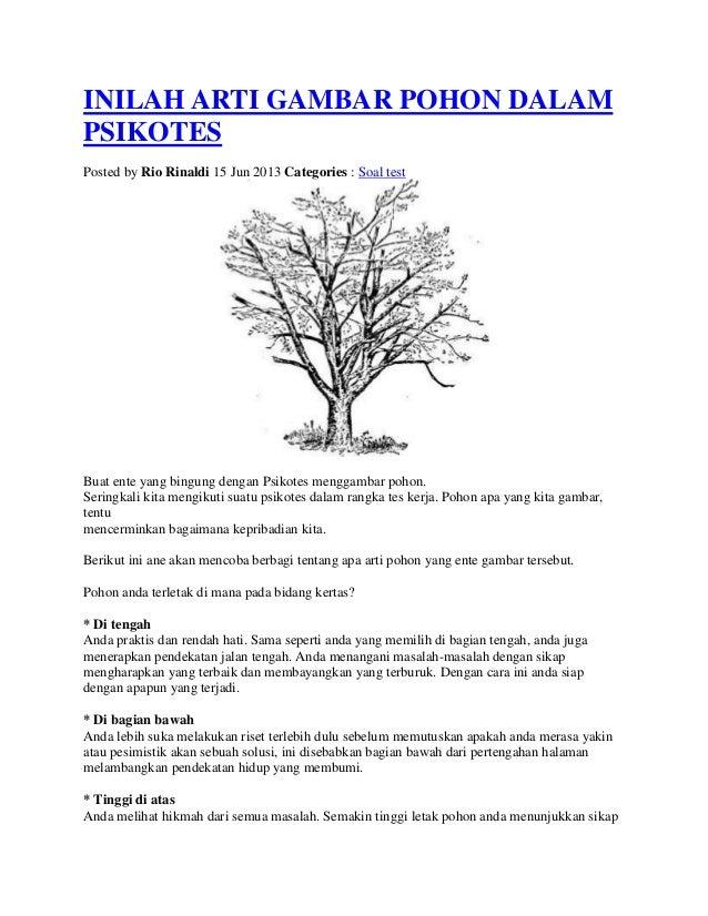 INILAH ARTI GAMBAR POHON DALAM PSIKOTES Posted by Rio Rinaldi 15 Jun 2013 Categories : Soal test  Buat ente yang bingung d...