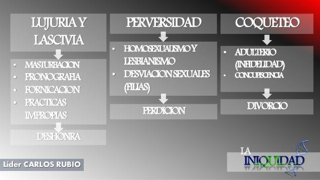 LA Líder CARLOS RUBIO • ADULTERIO (INFIDELIDAD) • CONCUPISCENCIA PERVERSIDAD COQUETEOLUJURIAY LASCIVIA • HOMOSEXUALISMOY L...