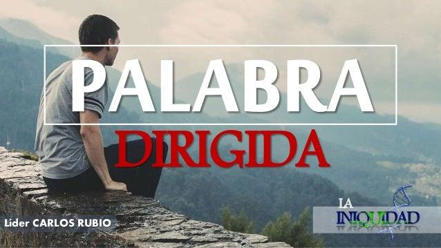 DIRIGIDA LA Líder CARLOS RUBIO