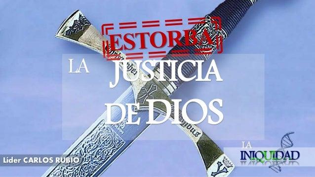 LA Líder CARLOS RUBIO LA JUSTICIA DE DIOS