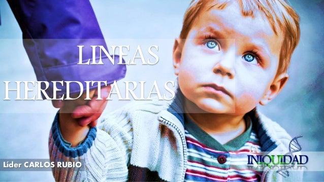 LA Líder CARLOS RUBIO LINEAS HEREDITARIAS