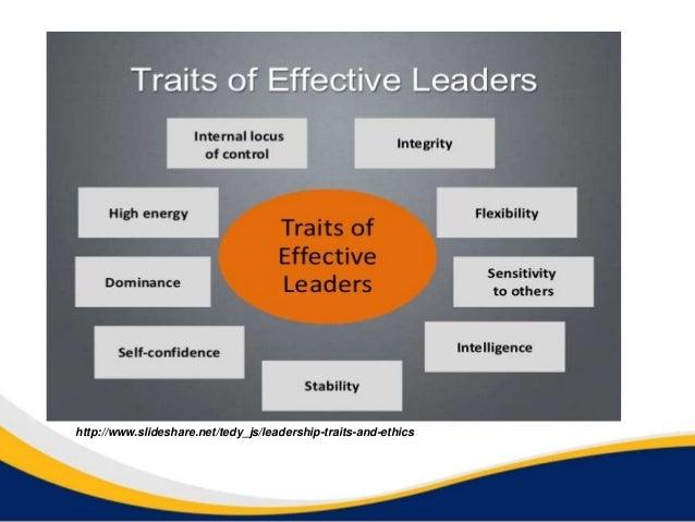 http://www.slideshare.net/tedy_js/leadership-traits-and-ethics