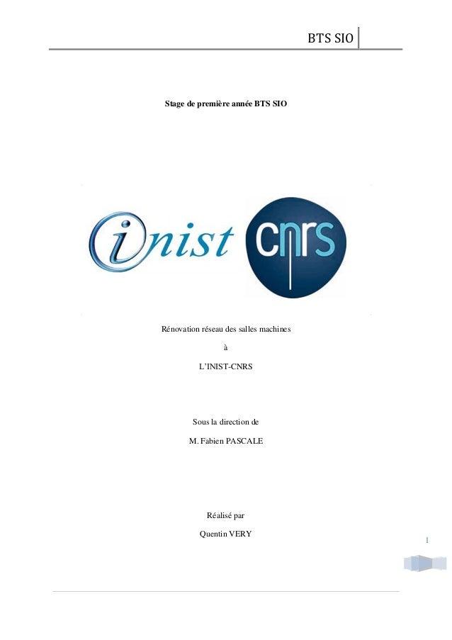 BTS SIO1Stage de première année BTS SIORénovation réseau des salles machinesàL'INIST-CNRSSous la direction deM. Fabien PAS...