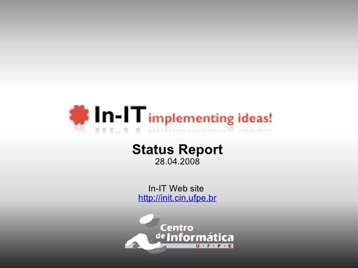 Status Report 28.04.2008 In-IT Web site  http://init.cin.ufpe.br