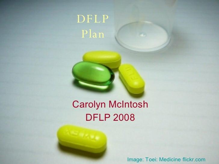 DFLP Plan Carolyn McIntosh DFLP 2008 Image: Toei: Medicine  flickr.com