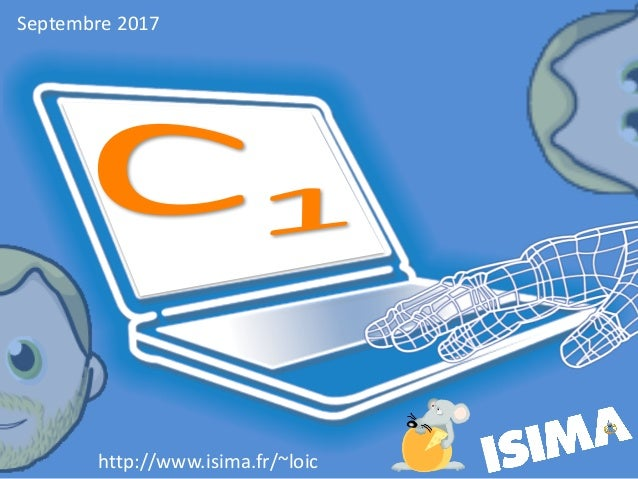 http://www.isima.fr/~loic Septembre2017