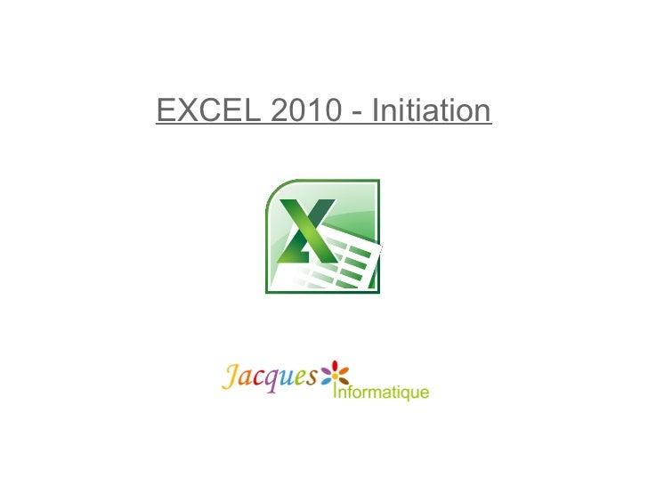 EXCEL 2010 - Initiation
