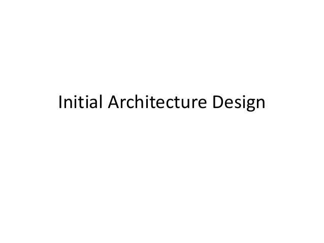 Initial Architecture Design