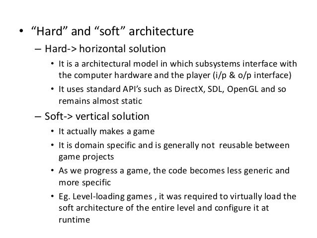 ... Architectural Design Breaks The Game Into Subsystems Which Are Built In  Stages; 22.