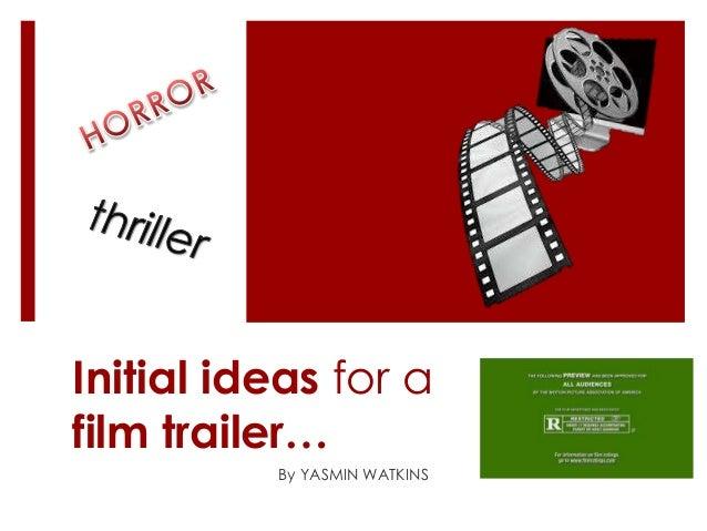 Initial ideas for a film trailer… By YASMIN WATKINS