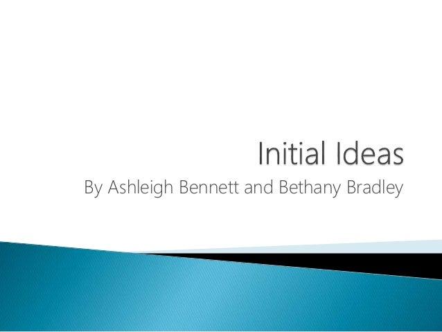 By Ashleigh Bennett and Bethany Bradley