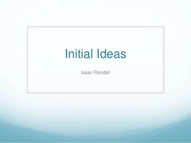 Initial Ideas Isaac Randall