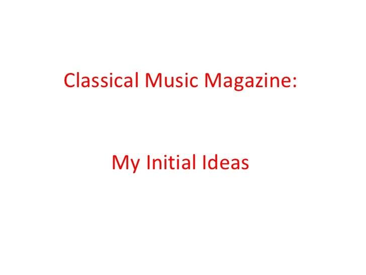 Classical Music Magazine: My Initial Ideas