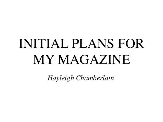 INITIAL PLANS FOR  MY MAGAZINE   Hayleigh Chamberlain