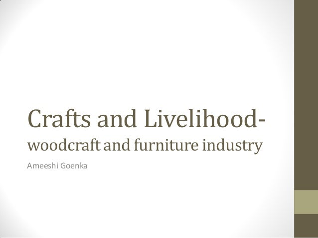 Crafts and Livelihood- woodcraft and furniture industry Ameeshi Goenka