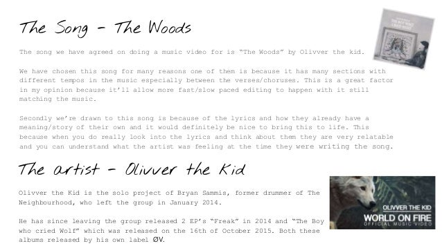 """The Song - The Woods The song we have agreed on doing a music video for is """"The Woods"""" by Olivver the kid. We have chosen ..."""