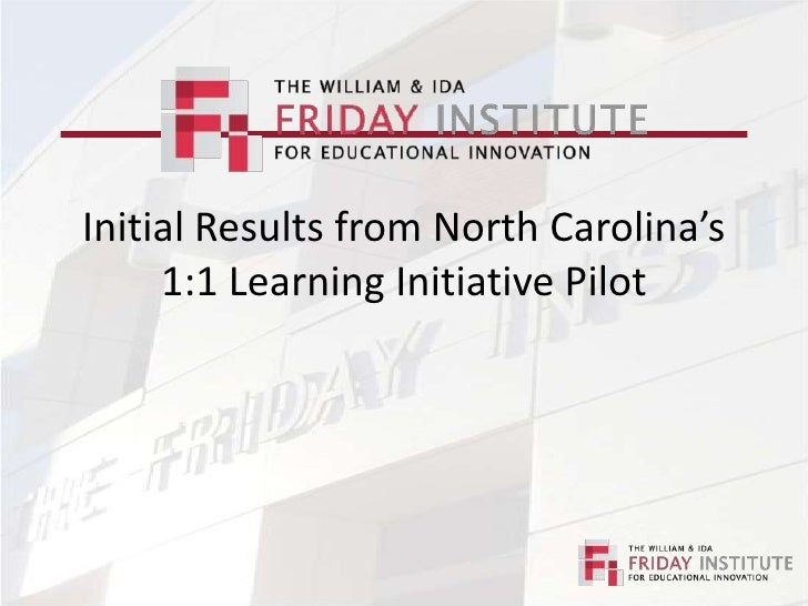 Initial Results from North Carolina's 1:1 Learning Initiative Pilot<br />Jessica D. Huff<br />Jennifer Tingen<br />