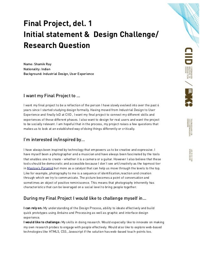Final Project, del. 1 Initial statement & Design Challenge/ Research Question Name: Shamik Ray Nationality: Indian Backgro...