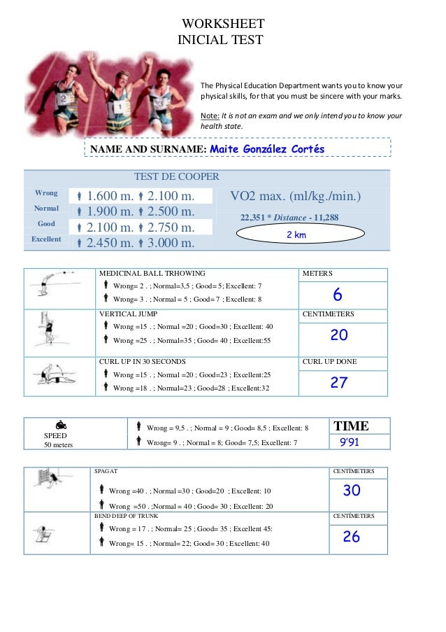 WORKSHEET INICIAL TEST  The Physical Education Department wants you to know your physical skills, for that you must be sin...