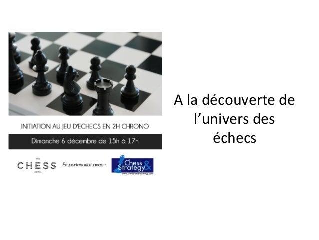 A la découverte de l'univers des échecs