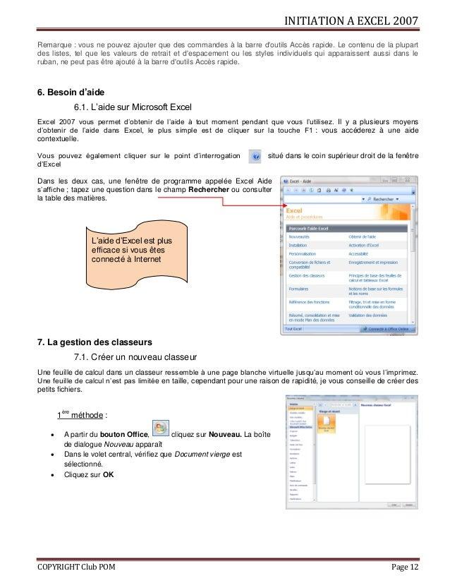 INITIATION A EXCEL 2007 COPYRIGHT Club POM Page 12 Remarque : vous ne pouvez ajouter que des commandes à la barre d'outils...