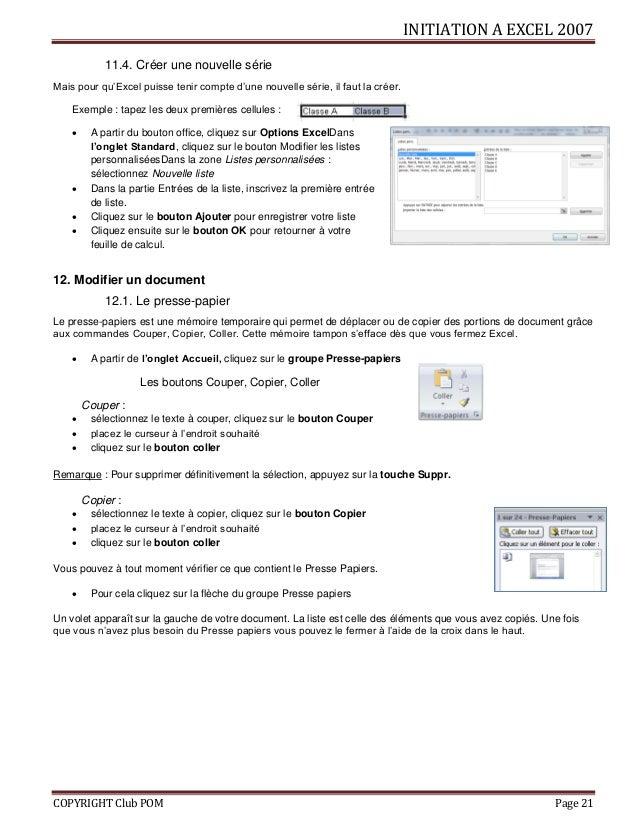 INITIATION A EXCEL 2007 COPYRIGHT Club POM Page 21 11.4. Créer une nouvelle série Mais pour qu'Excel puisse tenir compte d...