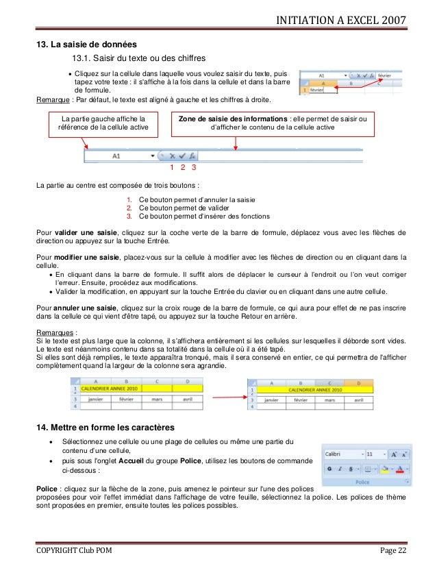 INITIATION A EXCEL 2007 COPYRIGHT Club POM Page 22 13. La saisie de données 13.1. Saisir du texte ou des chiffres  Clique...