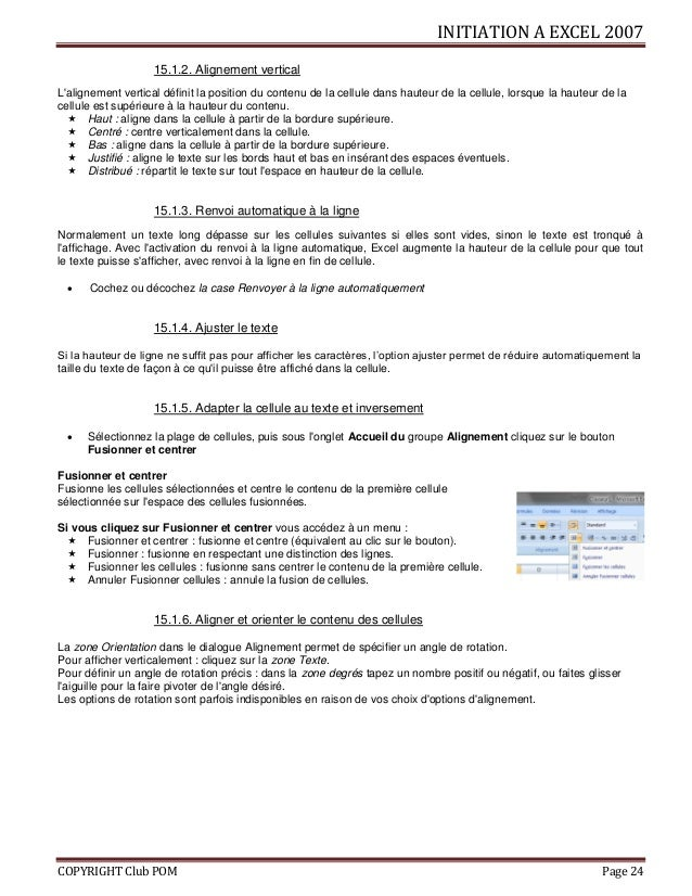 INITIATION A EXCEL 2007 COPYRIGHT Club POM Page 24 15.1.2. Alignement vertical L'alignement vertical définit la position d...