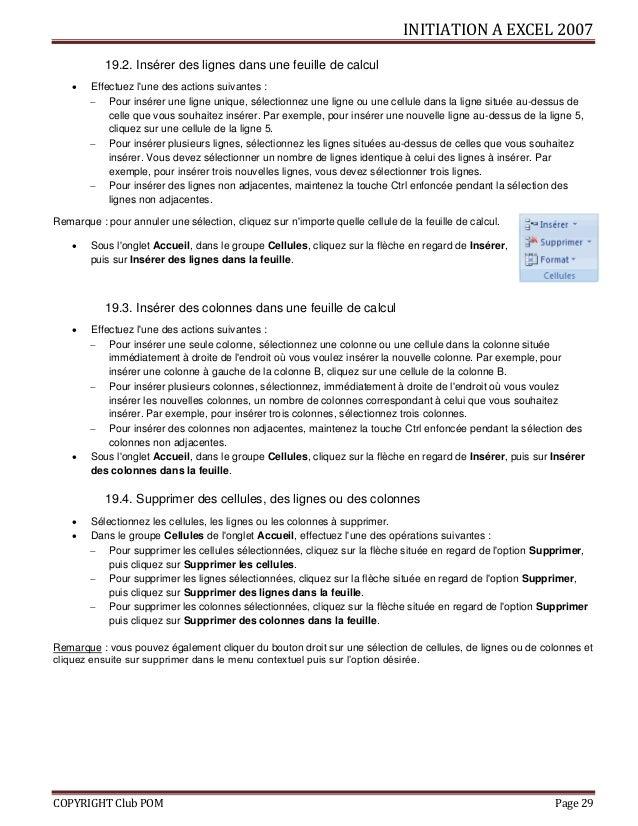 INITIATION A EXCEL 2007 COPYRIGHT Club POM Page 29 19.2. Insérer des lignes dans une feuille de calcul  Effectuez l'une d...