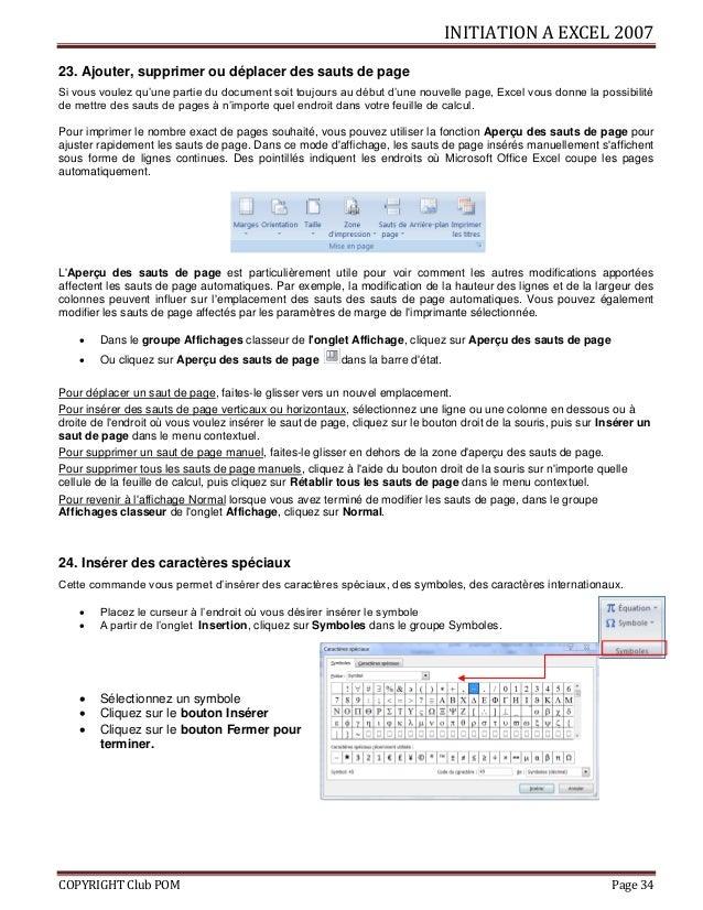 INITIATION A EXCEL 2007 COPYRIGHT Club POM Page 34 23. Ajouter, supprimer ou déplacer des sauts de page Si vous voulez qu'...