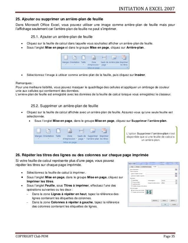 INITIATION A EXCEL 2007 COPYRIGHT Club POM Page 35 25. Ajouter ou supprimer un arrière-plan de feuille Dans Microsoft Offi...