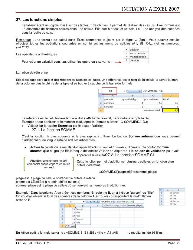 INITIATION A EXCEL 2007 COPYRIGHT Club POM Page 36 27. Les fonctions simples Le tableur étant un logiciel basé sur des tab...