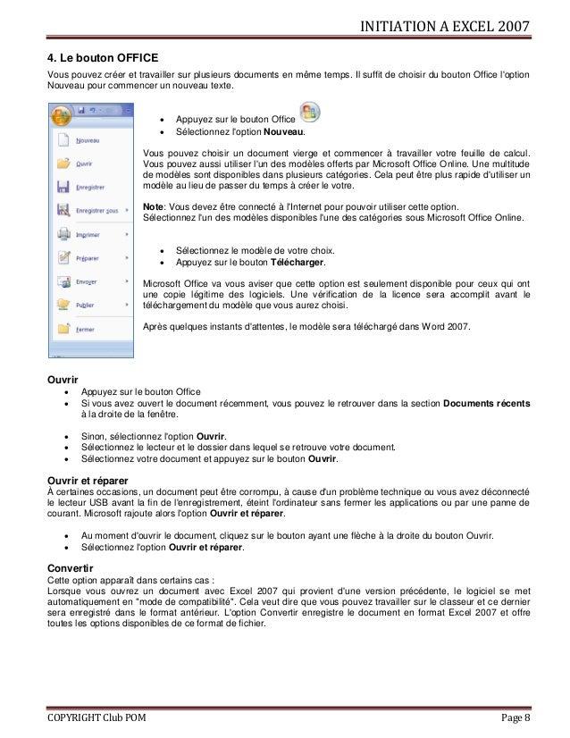 INITIATION A EXCEL 2007 COPYRIGHT Club POM Page 8 4. Le bouton OFFICE Vous pouvez créer et travailler sur plusieurs docume...