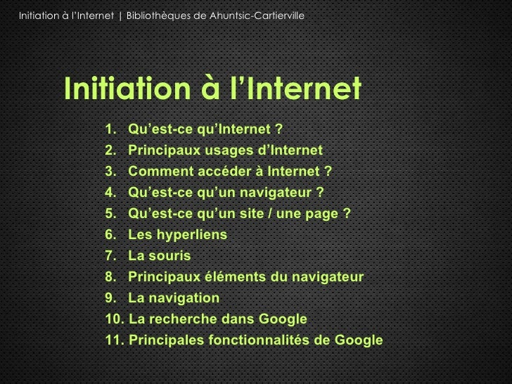 Initiation à l'Internet | Bibliothèques de Ahuntsic-Cartierville         Initiation à l'Internet                   1. Qu'e...