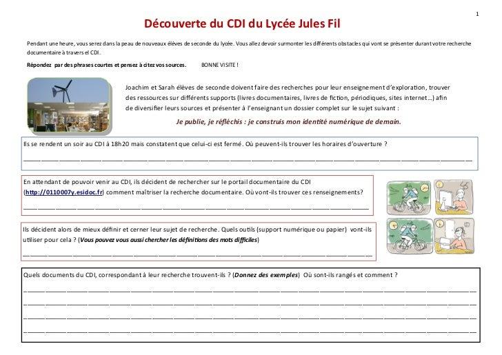 1                                                Découverte du CDI du Lycée Jules Fil Pendant une heure, vous serez dans l...