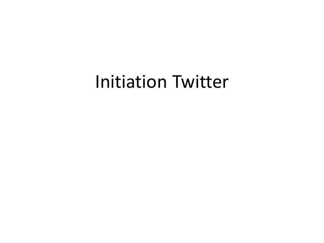 Initiation Twitter