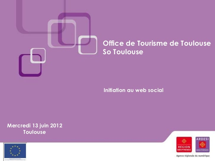 Office de Tourisme de Toulouse                        So Toulouse                        Initiation au web socialMercredi ...