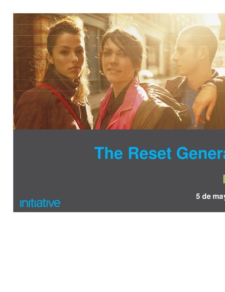 The Reset Generation                  Madrid            5 de mayo de 2011